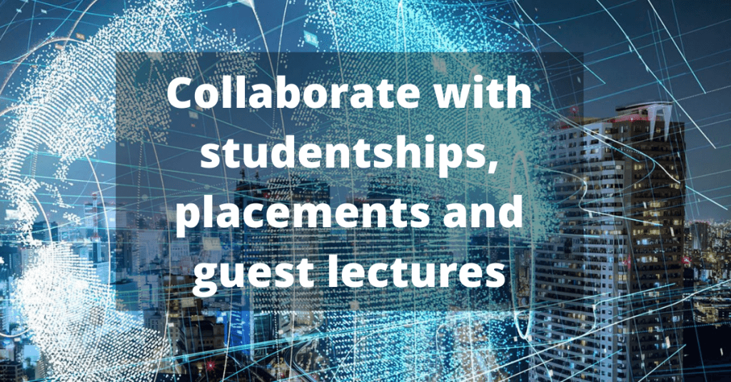 Looking for industry partners to collaborate on studentships, placements and guest lectures